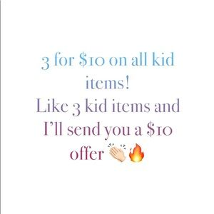 3 for $10 on all kid items!